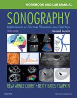 Workbook and Lab Manual for Sonography - Revised Reprint Introduction to Normal Structure and Function by Reva Arnez Curry, Betty Bates Tempkin