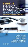 Seidel's Physical Examination Handbook An Interprofessional Approach by Jane W. Ball, Joyce E. Dains, John A., MD Flynn, Barry S. Solomon