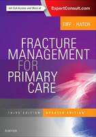 Fracture Management for Primary Care Updated Edition by M. Patrice Eiff, Robert L. Hatch
