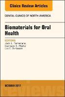 Dental Biomaterials, An Issue of Dental Clinics of North America by Jack Ferracane, Luiz E. Bertassoni, Carmem S. Pfeifer