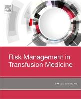 Risk Management in Blood Transfusion Medicine by James M. Barbeau
