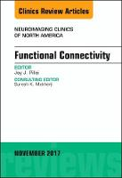 Functional Connectivity, An Issue of Neuroimaging Clinics of North America by Jay J. Pillai