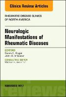 Neurologic Manifestations of Rheumatic Diseases, An Issue of Rheumatic Disease Clinics of North America by John Imboden, Sarah E. Goglin