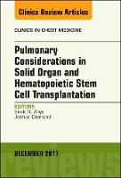 Pulmonary Considerations in Solid Organ and Hematopoietic Stem Cell Transplantation, An Issue of Clinics in Chest Medicine by Vivek Ahya, Joshua Diamond