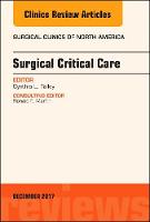 Surgical Critical Care, An Issue of Surgical Clinics by Cynthia L. Talley