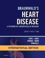 Braunwald's Heart Disease: A Textbook of Cardiovascular Medicine, International Edition by Douglas P. Zipes, Peter Libby, Robert O. Bonow, Douglas L., MD, FACC Mann