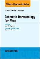Cosmetic Dermatology for Men, An Issue of Dermatologic Clinics by Neil S. Sadick
