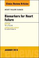 Biomarkers for Heart Failure, An Issue of Heart Failure Clinics by Toru Suzuki