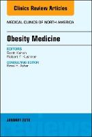 Obesity Medicine, An Issue of Medical Clinics of North America by Scott Kahan, Robert F. Kushner