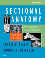 Workbook for Sectional Anatomy for Imaging Professionals by Lorrie L. Kelley