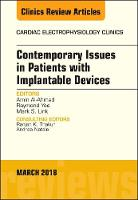 Contemporary Issues in Patients with Implantable Devices, An Issue of Cardiac Electrophysiology Clinics by Amin Al-Ahmad, Raymond Yee, Mark Link