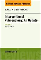 Interventional Pulmonology, An Issue of Clinics in Chest Medicine by Ali I. Musani