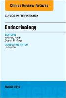 Endocrinology, An Issue of Clinics in Perinatology by Andrew Muir, Susan R., MD, Dr. Rose