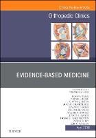 Evidence-Based Medicine, An Issue of Orthopedic Clinics by Frederick M, MD Azar, Michael J. Beebee, Clayton C. Bettin, James H. Calandruccio
