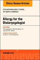 Allergy for the Otolaryngologist, An Issue of Otolaryngologic Clinics of North America by Ramanathan, James Whitman Mims