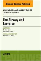The Airway and Exercise, An Issue of Immunology and Allergy Clinics of North America by J. Tod Olin, James H., MD Hull