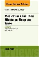 Medications and their Effects on Sleep and Wake, An Issue of Sleep Medicine Clinics by Johan, MD Verbraecken, Jan, MD Hedner