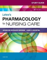 Study Guide for Lehne's Pharmacology for Nursing Care by Jacqueline Burchum, Laura Rosenthal, Jennifer J. Yeager