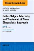 Hallux valgus deformity and treatment: A three dimensional approach, An issue of Foot and Ankle Clinics of North America by Woo-Chun Lee