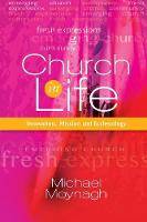 Church in Life Innovation, Mission and Ecclesiology by Michael Moynagh