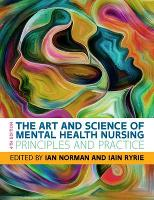 The Art and Science of Mental Health Nursing: Principles and Practice by Norman, Ian/Ryr