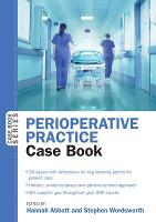Perioperative Practice Case Book Case Book by Hannah Abbott, Stephen Wordsworth