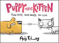 Puppy Versus Kitten by Andy Riley