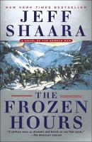The Frozen Hours A Novel of the Korean War by Jeff Shaara