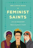 Cover for The Little Book of Feminist Saints by Julia Pierpont