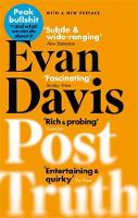 Post-Truth Peak Bullshit - and What We Can Do About It by Evan Davis