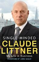 Single-Minded My Life in Business by Claude Littner