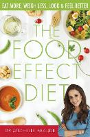 The Food Effect Diet Eat More, Weigh Less, Look and Feel Better by Dr. Michelle Braude