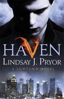 Haven A Lowtown novel by Lindsay J. Pryor