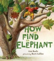 How to Find an Elephant by Kate Banks