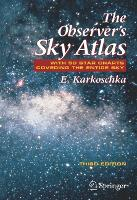 The Observer's Sky Atlas With 50 Star Charts Covering the Entire Sky by Erich Karkoschka