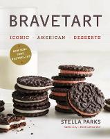 BraveTart Iconic American Desserts by Stella Parks, J. Kenji Lopez-Alt
