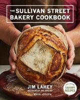 The Sullivan Street Bakery Cookbook by Jim Lahey, Maya Joseph