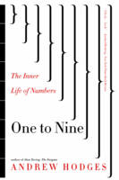 One to Nine The Inner Life of Numbers by Andrew Hodges