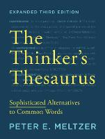 The Thinker's Thesaurus Sophisticated Alternatives to Common Words by Peter E. Meltzer