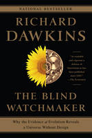 The Blind Watchmaker Why the Evidence of Evolution Reveals a Universe without Design by Richard Dawkins