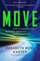 Move How to Rebuild and Reinvent America's Infrastructure by Rosabeth Moss Kanter