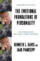 The Emotional Foundations of Personality A Neurobiological and Evolutionary Approach by Davis