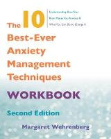 The 10 Best-Ever Anxiety Management Techniques Workbook by Margaret Wehrenberg