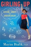 Girling Up How to be Strong, Smart and Spectacular by Mayim Bialik
