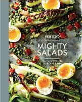 Food52 Mighty Salads 60 New Ways to Turn Salad into Dinner--and Make-Ahead Lunches, Too by Editors of Food52