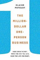 The Million-Dollar, One-Person Business Make Great Money. Work the Way You Like. Have the Life You Want. by Elaine Pofeldt