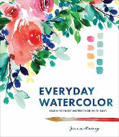 Everyday Watercolor Learn to Paint Watercolor in 30 Days by Jenna Rainey