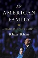 American Family A Memoir of Hope and Sacrifice by Khizr Khan