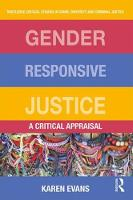 Gender Responsive Justice A Critical Appraisal by Karen Evans