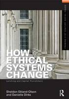 How Ethical Systems Change: Lynching and Capital Punishment by Sheldon (University of Texas at Austin, USA) Ekland-Olson, Danielle (Occidental College, USA) Dirks